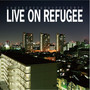 LIVE ON REFUGEE THE MIXTAPE
