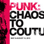 PUNK: Chaos to Couture展