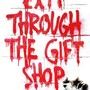 EXIT THROUGH THE GIFT SHOP - Poster