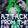 ATTACK FROM THE FAR EAST 2 [VHS]