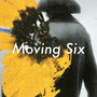 Moving Six