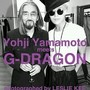 Yohji Yamamoto meets G-DRAGON