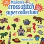 Makoto's Cross Stitch Super Collection