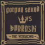 GORGON SOUND vs DUBKASM - The Versions