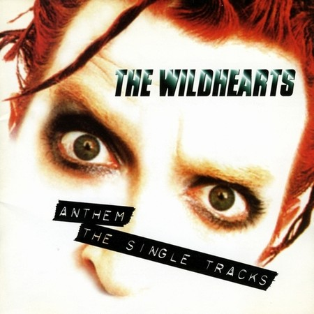 The Wildhearts - Anthem (The Single Tracks)